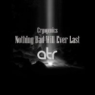 Cryogenics   Nothing Bad Will Ever Last [Original Mix] M