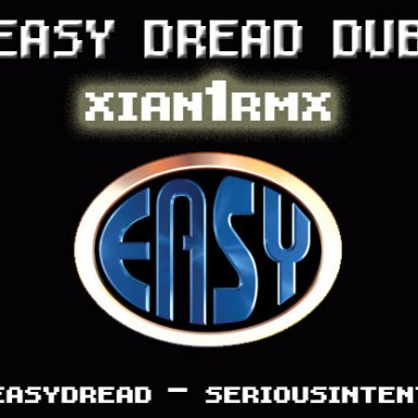 Easy Dread Dub (serious intent)- Xian1 Dubstep RMX (320 )