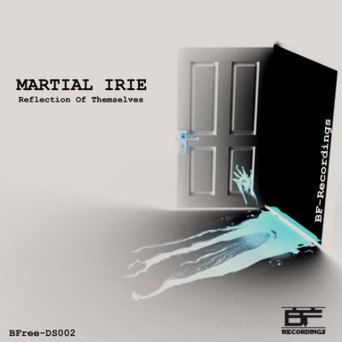 [DUB] Martial Irie - Reflection Of Themselves [BFree-DS002]