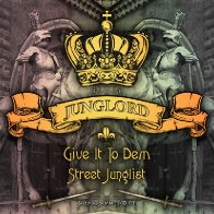 Junglord - Give It To Dem